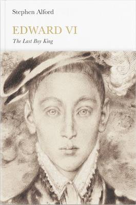 Edward VI: The Last Boy King