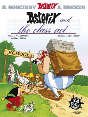 Asterix 32: Asterix and the Class Act: Fourteen All-New Asterix Stories.